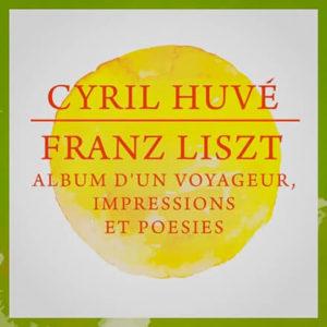 Cyril Huvé - L'album d'un voyageur, S 156: Impressions et poésies