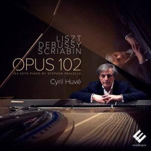 Liszt, Debussy & Scriabin: Opus 102